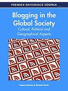 Blogging in the global society : cultural, political and geographical aspects