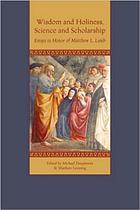 Wisdom and holiness, science and scholarship : essays in honor of Matthew L. Lamb