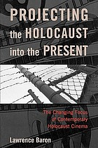 Projecting the Holocaust into the present : the changing focus of contemporary Holocaust cinema