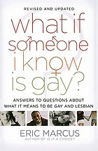 What if someone I know is gay? : answers to questions about what it means to be gay and lesbian