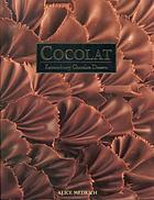 Cocolat : extraordinary chocolate desserts