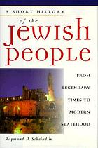 A short history of the Jewish people : from legendary times to modern statehood