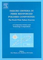 Failure criteria in fibre reinforced polymer composites : the World-Wide Failure Exercise
