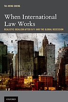 When international law works : realistic idealism after 9/11 and the global recession