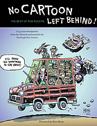 No cartoon left behind! : the best of Rob Rogers.