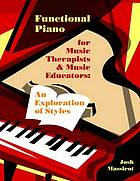 Functional piano for music therapists and music educators : an exploration of styles