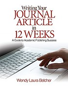 Writing your journal article in 12 weeks : a guide to academic publishing success