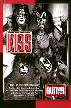 Guitar world presents Kiss : ... from the pages of Guitar World magazine
