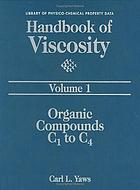 Handbook of viscosity/ 1, Organic compounds C 1 to C 4.