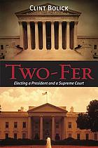 Two-Fer : Electing a President and a Supreme Court