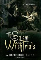The Salem witch trials : a reference guide