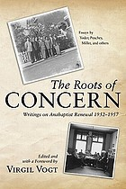 The roots of Concern : writings on Anabaptist renewal, 1952-1957