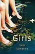 The girls : a novel by  Lori Lansens