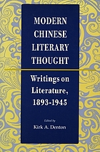 Modern Chinese literary thought : writings on literature, 1893-1945