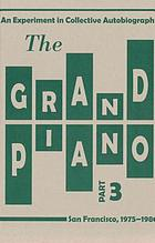 The grand piano. Part 3, An experiment in collective autobiography : San Francisco, 1975-1980.