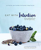 Eat with intention : recipes and meditations for a life that lights you up