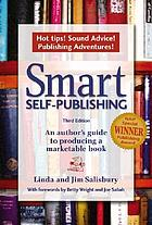 Smart self-publishing : an author's guide to producing a marketable book