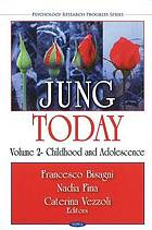 Jung today. Volume 2, Childhood & adolescence