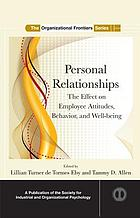 Personal relationships : the effect on employee attitudes, behavior, and well-being