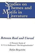 Between real and unreal : a thematic study of E.T.A. Hoffmann's