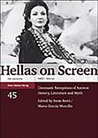 Hellas on screen : cinematic receptions of ancient history, literature and myth