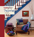 YarnPlay at home : handknits for colorful living