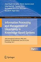 Information processing and management of uncertainty in knowledge-based systems : 16th International Conference, IPMU 2016, Eindhoven, the Netherlands, June 20-24, 2016, Proceedings. Part I