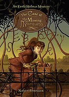 The case of the missing marquess : an Enola Holmes mystery