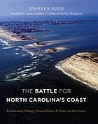 The battle for North Carolina's coast : evolutionary history, present crisis, and vision for the future