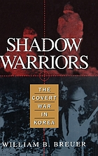 Shadow warriors : the covert war in Korea