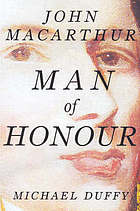 Man of honour : John Macarthur : duellist, rebel, founding father