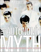 The autonomy myth : a theory of dependency