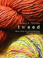 Tweed : 20 contemporary designs to knit