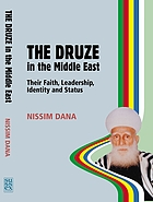 The Druze in the Middle East : their faith, leadership, identity and status