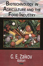 Biotechnology in agriculture and the food industry