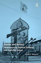 Bombs and ballots : governance by Islamist terrorist and guerrilla groups