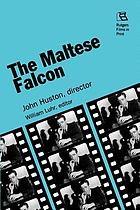 The Maltese falcon : John Huston, director