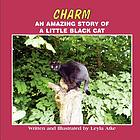 Charm : an amazing story of a little black cat