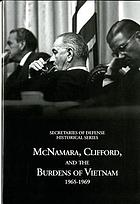 McNamara, Clifford, and the burdens of Vietnam, 1965-1969