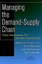 Managing the demand-supply chain : value innovations for customer satisfaction