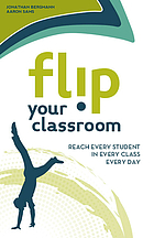 Flip your classroom : reach every student in every class every day
