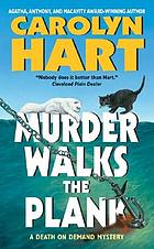 Murder walks the plank : a death on demand mystery