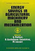 Energy savings in agricultural machinery and mechanization