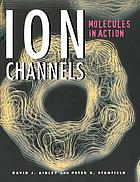 Ion channels : molecules in action