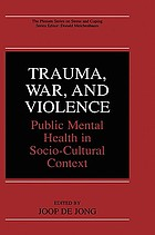 Trauma, war, and violence : public mental health in socio-cultural context