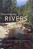Disconnected rivers : linking rivers to landscapes