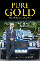 Pure Gold : my autobiography : the ultimate rags to riches tale