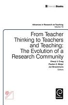 From teacher thinking to teachers and teaching : the evolution of a research community : thirtieth anniversary volume of the International Study Association on Teachers and Teaching
