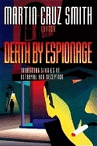 Death by espionage : intriguing stories of betrayal and deception