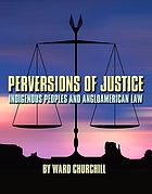 Perversions of justice : indigenous peoples and Angloamerican law